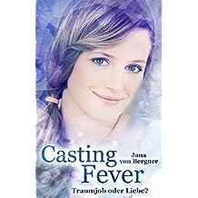 Casting Fever: Traumjob oder Liebe? (Fever-Reihe 1)