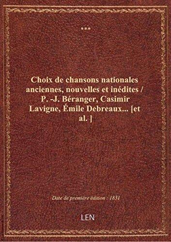 Choix de chansons nationales anciennes, nouvelles et indites / P.-J. Branger, Casimir Lavigne, mi