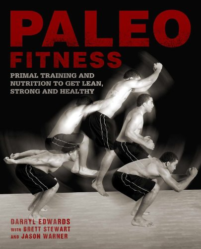 Paleo Fitness: A Primal Training and Nutrition Program to Get Lean, Strong and Healthy por Brett Stewart