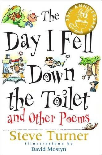 The Day I Fell Down the Toilet and Other Poems by Steve Turner (2016-06-17)