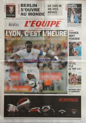 EQUIPE (L') [No 20125] du 15/08/2009 - foot - lyon c'est l'heure - rugby - le top 14 - bayonne chez le champion - tennis - tsonga abat fderer - basket - enormes les bleus - athletisme - berlin s'ouvre au monde - le 100 m de vos reves par Collectif