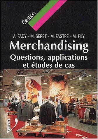 Le Merchandising. Questions, applications et études de cas par André Fady