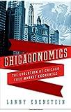 Chicagonomics: The Evolution of Chicago Free Market Economics