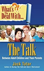 What's the Deal with The Talk Between Adult Children and Their Parents by Jack Tatar (2013-11-29)