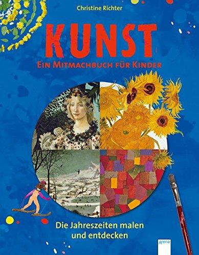 Die Jahreszeiten malen und entdecken: Kunst. Ein Mitmachbuch für Kinder