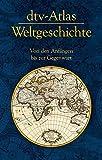 dtv-Atlas Weltgeschichte: Von den Anfängen bis zur Gegenwart (dtv Nachschlagewerke) - Manfred Hergt, Hermann Kinder, Werner Hilgemann