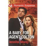 Baby for Agent Colton (The Coltons of Texas)