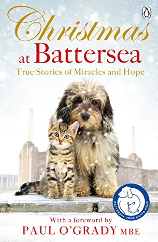 Christmas at Battersea: True Stories of Miracles and Hope (Battersea Dogs & Cats Home) (Cat Medizin)