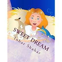 Bedtime Stories: Sweet Dream (Healthy children's books collection) by Inbar Shahar (2013-05-24)