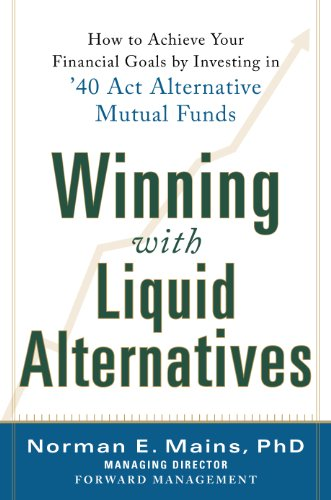 winning-with-liquid-alternatives-how-to-achieve-your-financial-goals-by-investing-in-40-act-alternat