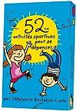 52 ACTIVITES SPORTIVES POUR SE DEPENSER