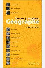 Comment je suis devenu Géographe Broché