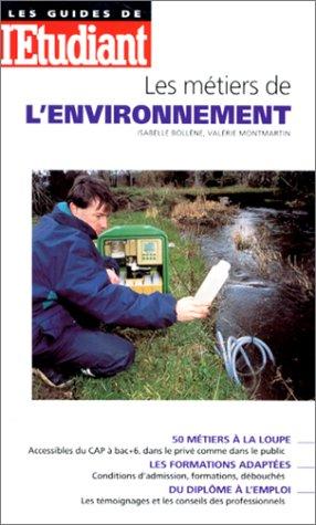 Les métiers de l'environnement, édition 98 par Isabelle Bolléne, Valérie Montmartin