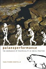Paleoperformance – The Emergence of Theatricality as Social Practice (SB - Enactments)