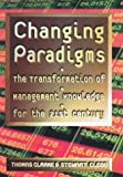 Changing Paradigms: The Transformation of  Management Knowledge for The 21st Century