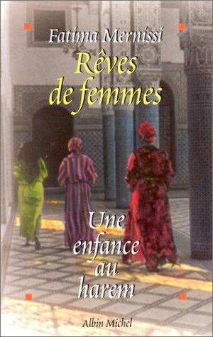 REVES DE FEMMES. Une enfance au harem