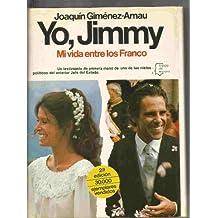 Yo, jimmy. mi vida entre los Franco (Espejo de España : Serie Biograf¸as y memorias)