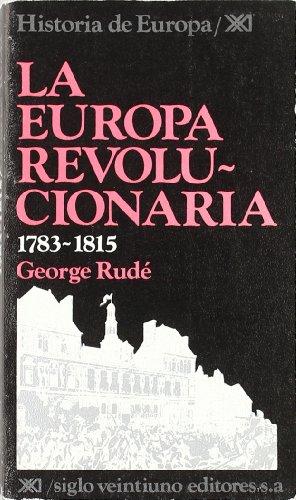 Descargar Libro La Europa revolucionaria. 1783-1815 (Historia de Europa) de George Rudé