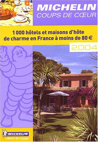Coups de coeur 2004 : 1 000 hôtels et maisons d'hôte de charme en France à moins de 80euro