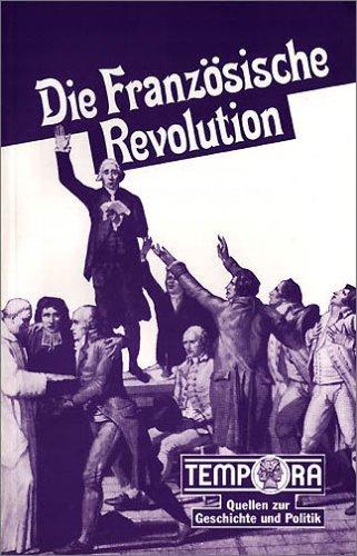 Tempora Quellen zur Geschichte und Politik, Die Französische Revolution