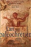 L'Art paléochrétien - Des origines à Byzance