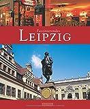 Faszinierendes LEIPZIG - Ein Bildband mit über 115 Bildern - FLECHSIG Verlag (Faszination)