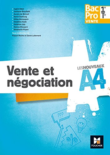 Les nouveaux A4 - VENTE ET NEGOCIATION 1re/Tle Bac Pro Vente - d. 2017 - Cahier lve