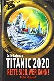 Titanic 2020 – Rette sich, wer kann! (Schatzinsel HC)