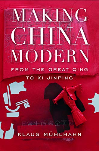 Making China Modern: From the Great Qing to Xi Jinping (English Edition)