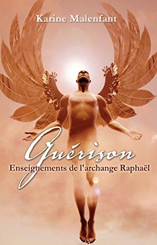 Livres gratuits Guérison: Enseignement de l archange Raphael pdf epub