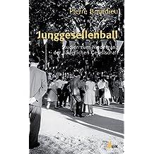 Junggesellenball: Studien zum Niedergang der bäuerlichen Gesellschaft (édition discours)