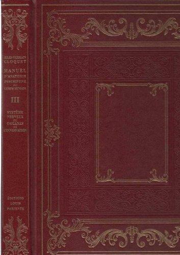 Manuel d'anatomie descriptive du corps humain - tome 3 - du systeme nerveux ou des organes de l'innervation