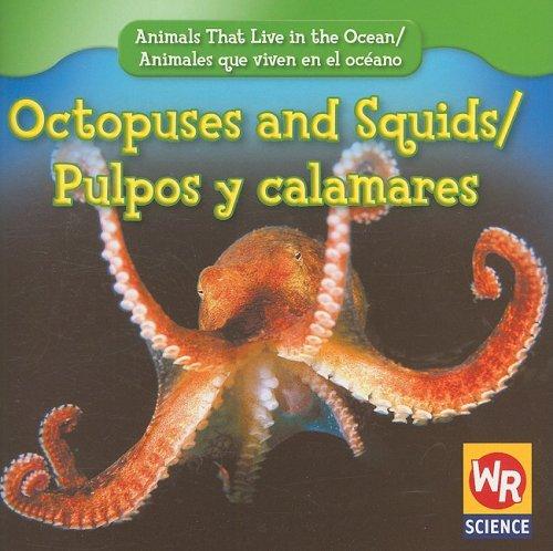 Octopuses and Squids/Pulpos y Calamares (Animals That Live in the Ocean/Animales Que Viven En El Oceano)