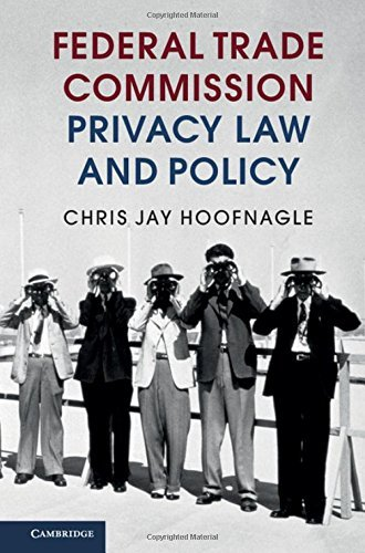 Federal Trade Commission Privacy Law and Policy by Chris Jay Hoofnagle (2016-02-09)
