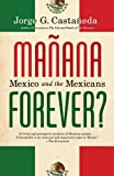 Manana Forever?: Mexico and the Mexicans (Vintage) by Jorge G. Castaneda (2012-04-17)