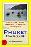 Phuket, Thailand Travel Guide - Sightseeing, Hotel, Restaurant & Shopping Highlights (Illustrated) (English Edition)