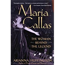 [Maria Callas: The Woman Behind the Legend] (By: Arianna Huffington) [published: October, 2002]