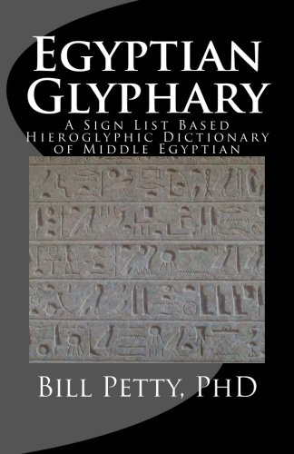Egyptian Glyphary: Hieroglyphic Dictionary and Sign List