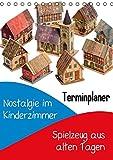 Nostalgie im Kinderzimmer: Spielzeug aus alten Tagen (Tischkalender 2014 DIN A5 hoch): Früher war alles besser (Tischkalender, 14 Seiten)