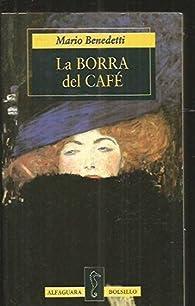 La borra del cafe par Mario Benedetti