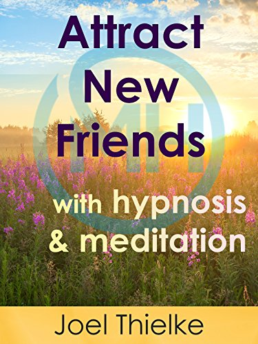 Attract New Friends with Hypnosis and Meditation [OV]
