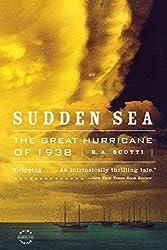 Sudden Sea: The Great Hurricane of 1938 by R.A. Scotti (2004-08-24)