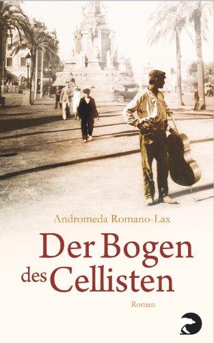 Der Bogen des Cellisten: Roman