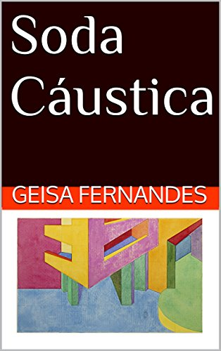 Soda Cáustica (Portuguese Edition)