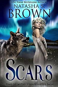 Scars (Time of Myths: Shapeshifter Sagas) (English Edition) de [Brown, Natasha]