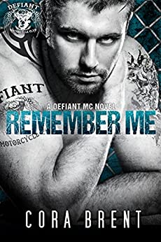 Remember Me (Motorcycle Club Romance) (English Edition) par [Brent, Cora]