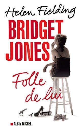 Bridget Jones : folle de lui (LITT.GENERALE) (French Edition)