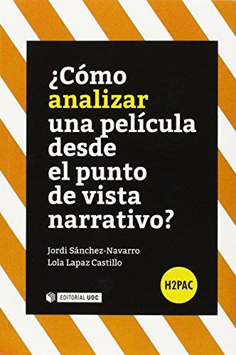 Cómo analizar una película desde el punto de vista narrativo? (H2PAC) por Jordi Sánchez-Navarro