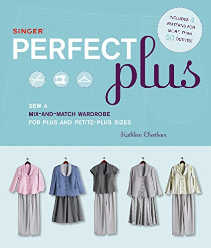 Singer Perfect Plus: Sew a Mix-and-match Wardrobe for Plus - Mix Plus Match