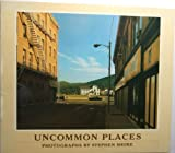 Uncommon Places Pa (New Images Book) by S Shore (1985-01-01)